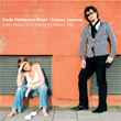Linda Pettersson Bratt/Krister Jonsson: Some really nice songs we  really like