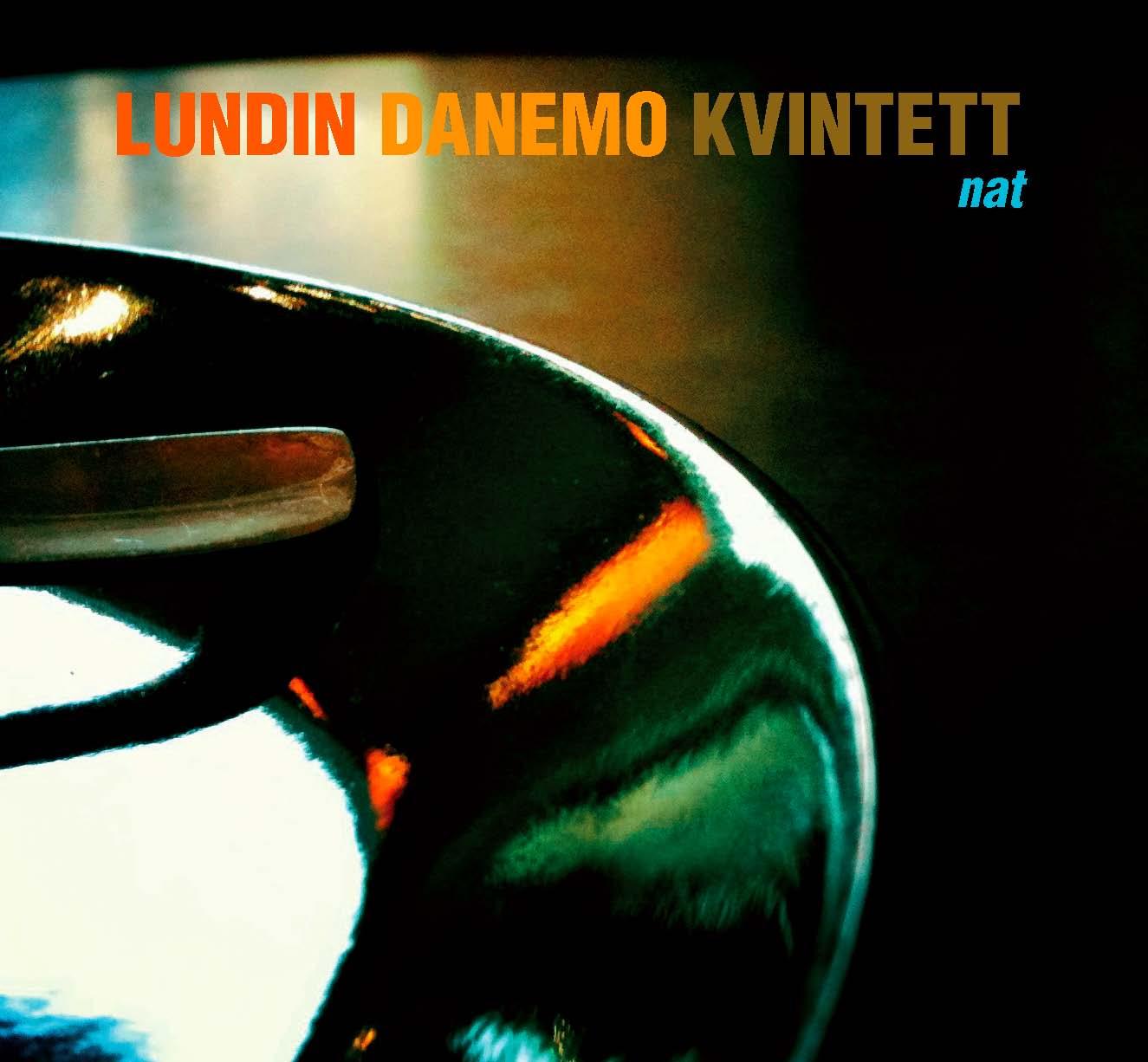 Lundin Danemo Kvintett: Nat