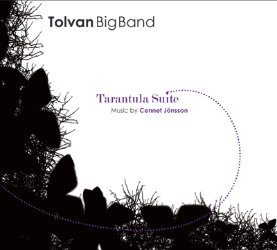 Tolvan Big Band: Tarantula Suite