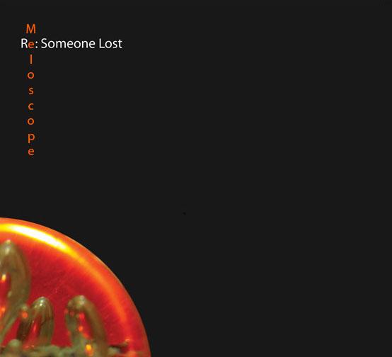 Meloscope: Re: Someone Lost