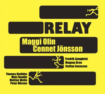 Maggi Olin & Cennet Jönsson: Relay