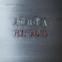 Anders Nilsson´s Aorta: Blood